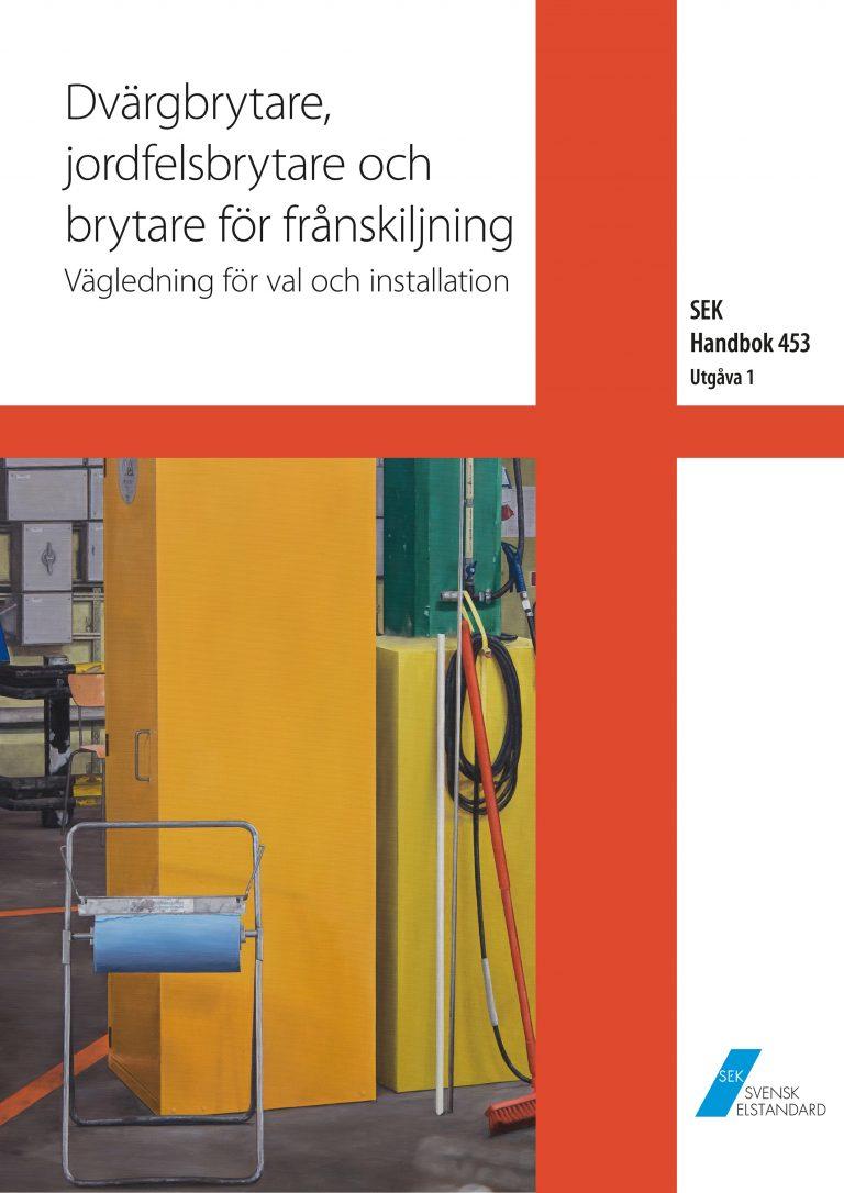 SEK Handbok 453 - Dvärgbrytare, jordfelsbrytare och brytare för frånskiljning - Vägledning för val och installation