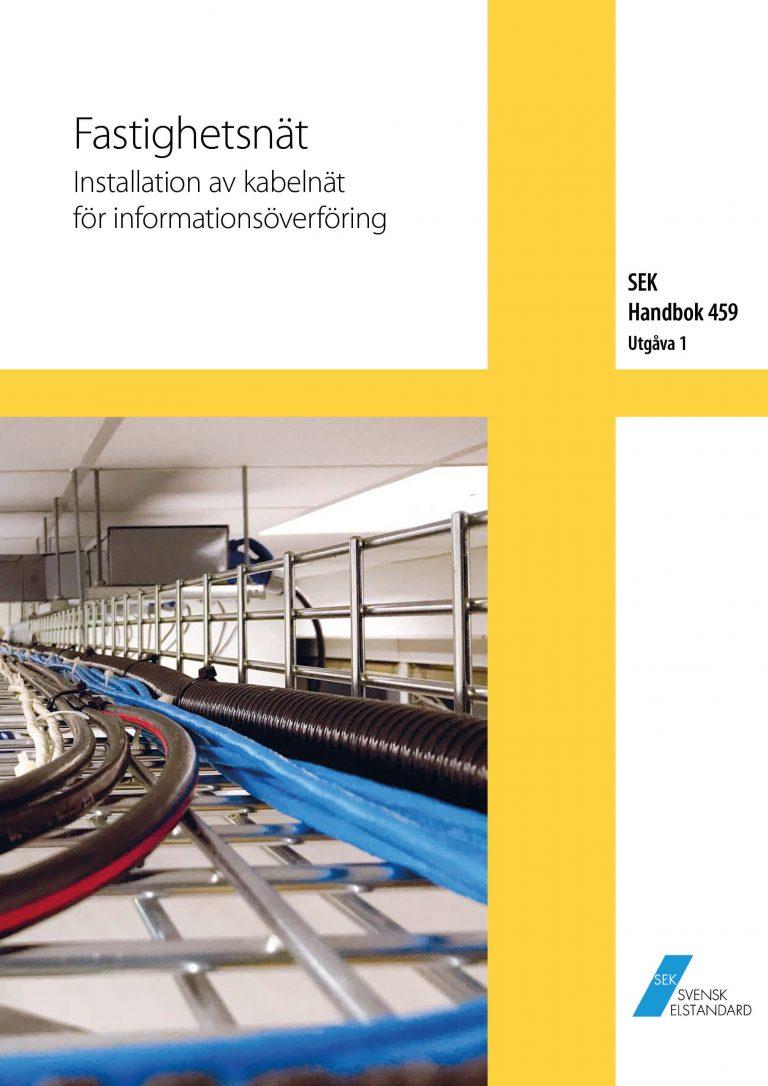 SEK Handbok 459 - Fastighetsnät - Installation av kabelnät för informationsöverföring