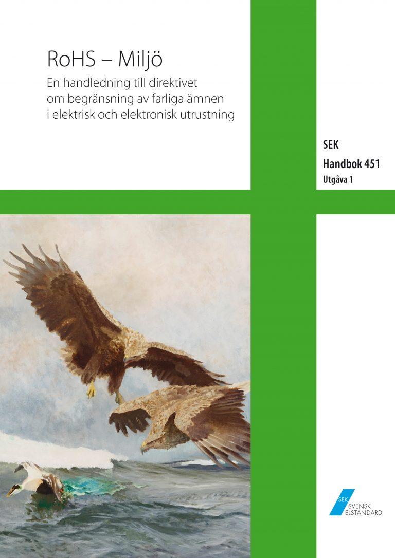 SEK Handbok 451 - RoHS - Miljö - En handledning till direktivet om begränsning av farliga ämnen i elektrisk och elektronisk utrustning